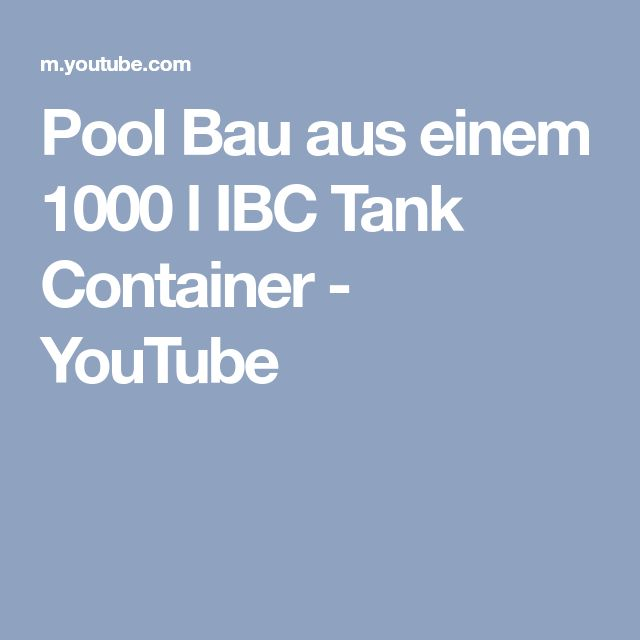 Pool Bau aus einem 1000 l IBC  Tank Container - YouTube