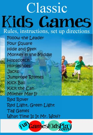 Classic Kids Games!  How to play -- Follow the Leader / FourSquare / HIde and Seek / Monkey in the Middle / Hopscotch / Horseshoes / Jacks / Jumprope Rhymes / Kick Ball / Kick the Can / Mother, May I? / Red Rover / Red Light, Green Light / Tag Games / What time is it, Mr. Wolf? / and many more!  Save for reference