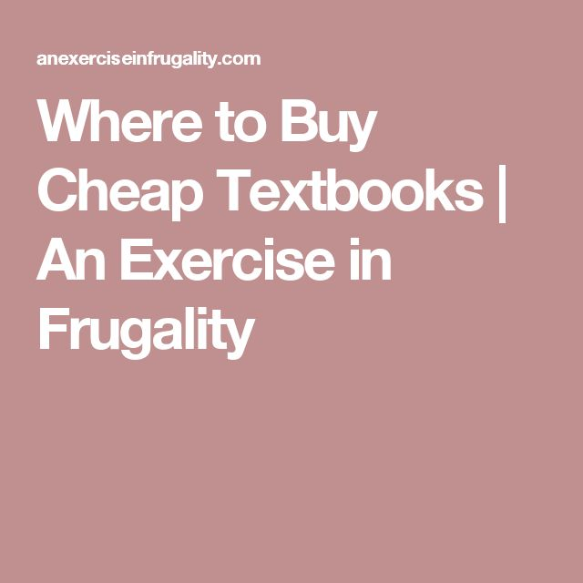 Where to Buy Cheap Textbooks | An Exercise in Frugality