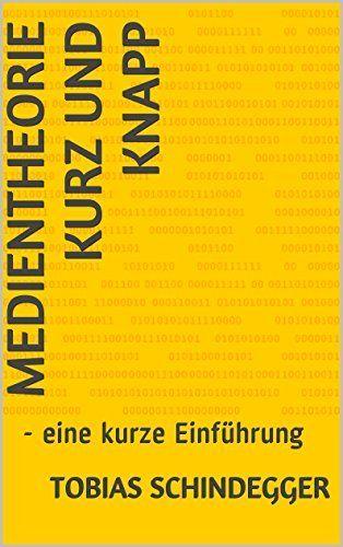 #Medienwissenschaft: #Medientheorie kurz und knapp: eine Einführung von Tobias Schindegger, http://www.amazon.de/dp/B00SBDQ91M/ref=cm_sw_r_pi_dp_YK6Uub1HK87P2