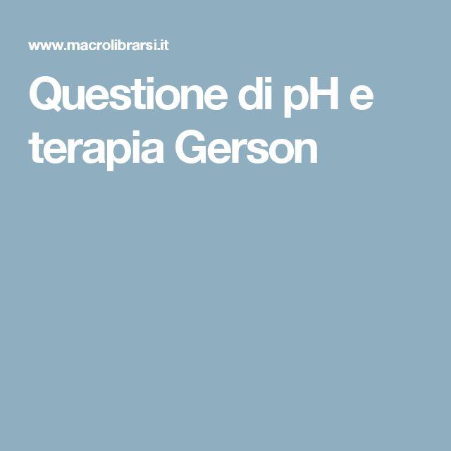 Questione di pH e terapia Gerson