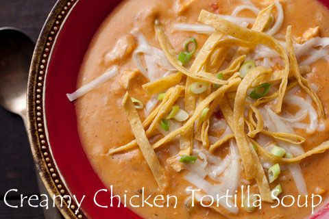 My Favorite Things: Creamy Chicken Tortilla Soup