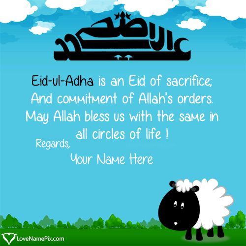 Write your names on lovely Images Of Eid Ul Adha Mubarak pictures in quick time.We have a best collection of beautiful high resolution Eid Ul Adha pictures with best quotes specially designed to express your feelings and love in best way.Just write your good name on Images Of Eid Ul Adha Mubarak picture and generate your photo in easiest way.You can send and use your name images for facebook profile dps as well. Create beautiful Images Of Eid Ul Adha Mubarak With Name online and send your…