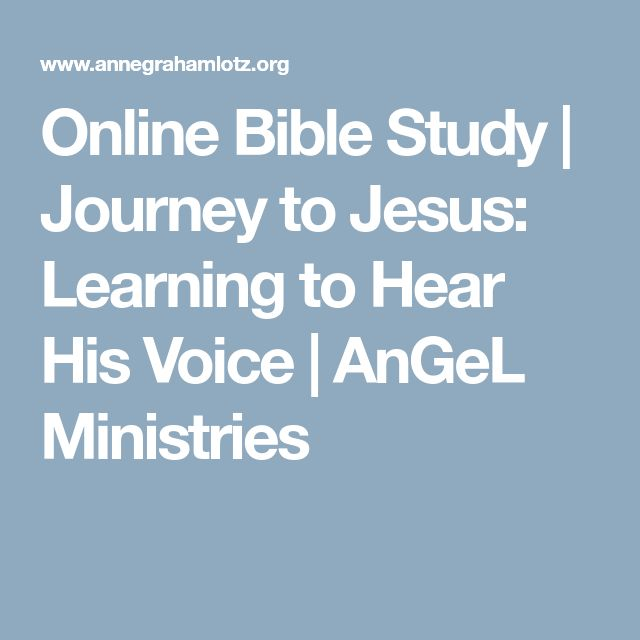 Online Bible Study | Journey to Jesus: Learning to Hear His Voice | AnGeL Ministries