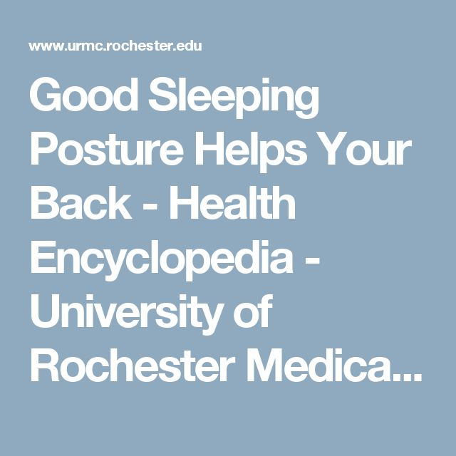 Good Sleeping Posture Helps Your Back - Health Encyclopedia - University of Rochester Medical Center