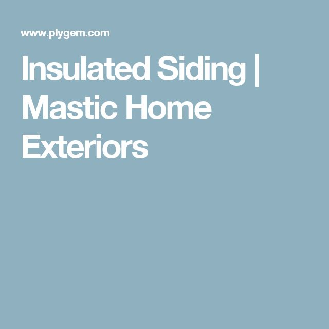 Insulated Siding | Mastic Home Exteriors