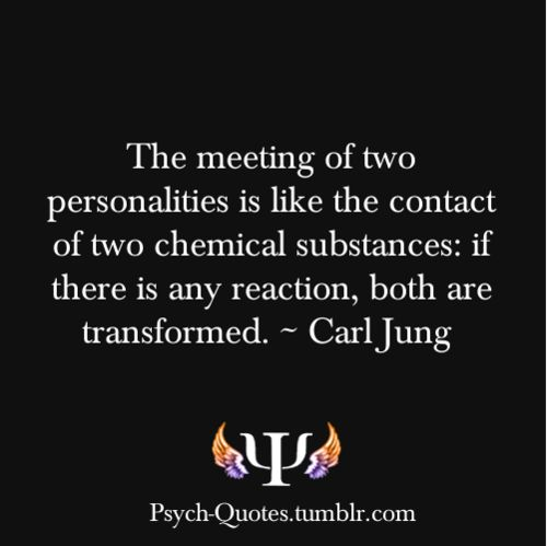 Meeting of two personalities is like contact of two chemical substances: