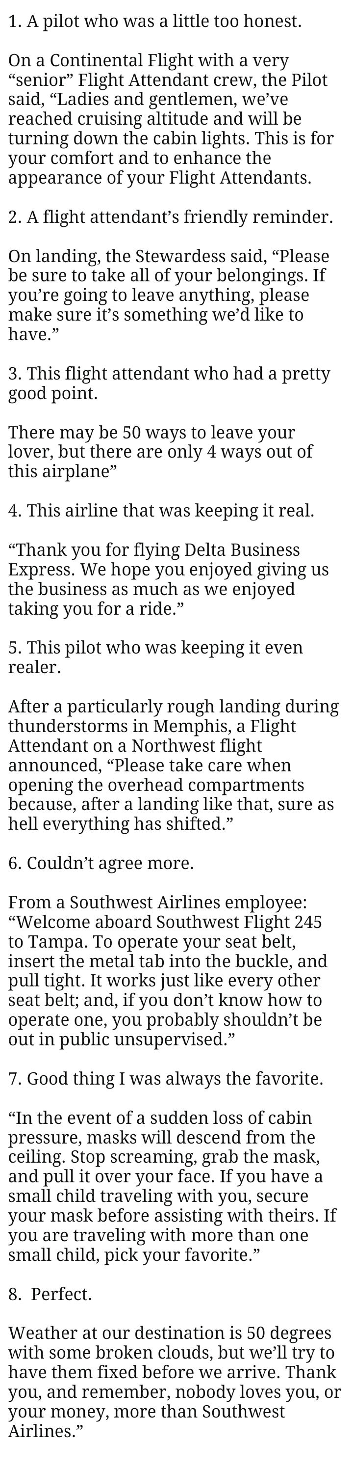 """""""Overheard on an American Airlines flight into Amarillo, Texas, on a particularly windy and bumpy day: During the final approach, the Captain was really having to fight it. After an extremely hard landing, the Flight Attendant said, """"ladies and Gentlemen, welcome to..."""""""