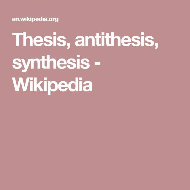 thesis antithesis synthesis explained