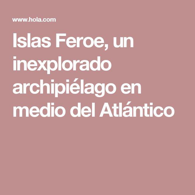 Islas Feroe, un inexplorado archipiélago en medio del Atlántico