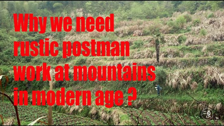 [Life story] Why we need  rustic postman work at mountains in modern age...