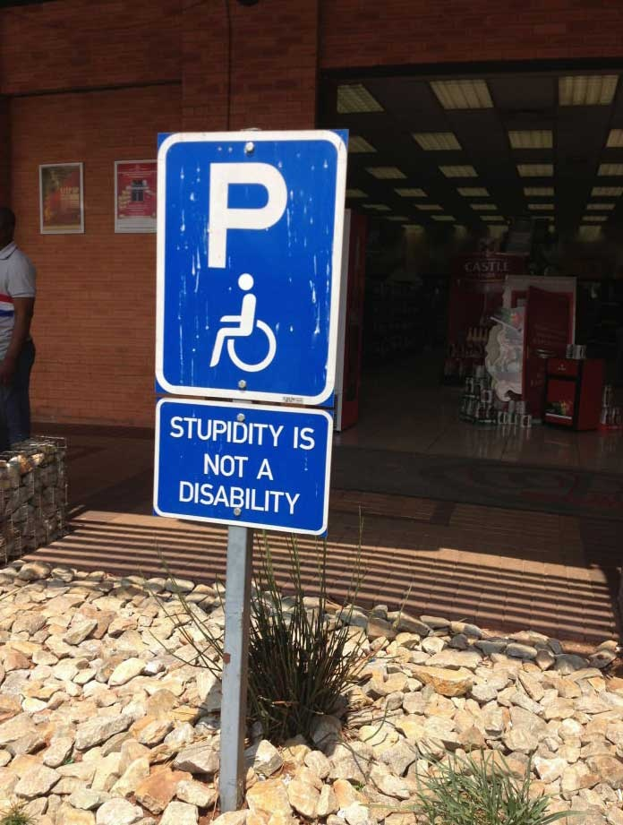 Stupidity is not a disability....... HAHAHAHAHAHAHAHAHAHAHAHAHAHAHAHAHAHAHAHAHAHAHAHAHAHAHAHAHAHAHAHAHAHAHAHAHAHAHAHAHAHAHA