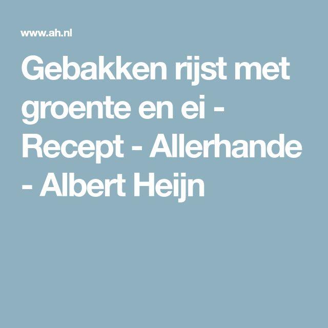 Gebakken rijst met groente en ei - Recept - Allerhande - Albert Heijn