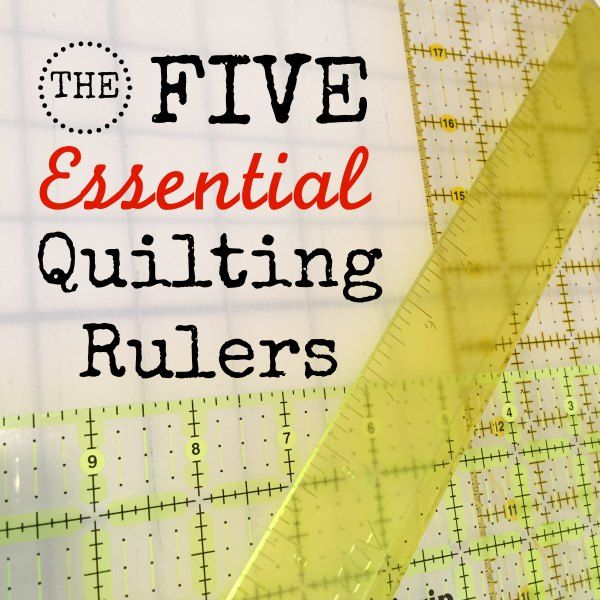 The 5 Essential Quilting Rulers for (Almost) Any Project   Right Sides Together