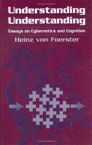 Understanding Understanding: Essays on Cybernetics and Cognition by Heinz Von Foerster http://www.amazon.com/dp/0387953922/ref=cm_sw_r_pi_dp_DpTKvb1KQQAG4