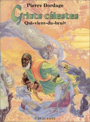 Qui-vient-du-bruit de Pierre Bordage, Griots célestes (livre 1, 2002) ©Gess