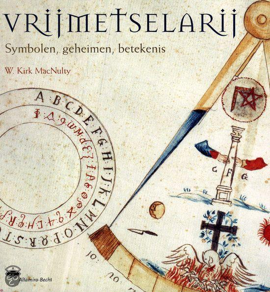 Vrijmetselarij - Symbolen, Geheimen, Betekenis -  Auteur: W. Kirk Macnulty
