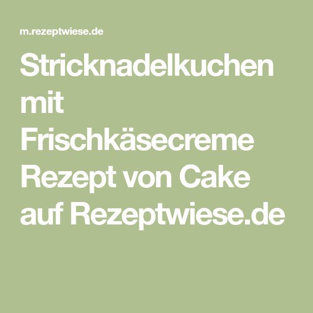 Stricknadelkuchen mit Frischkäsecreme Rezept von Cake auf Rezeptwiese.de