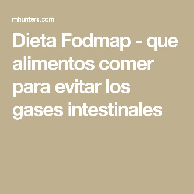Dieta Fodmap - que alimentos comer para evitar los gases intestinales