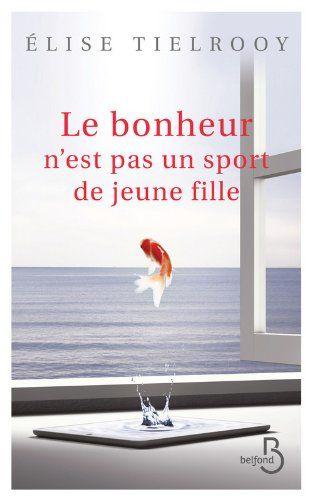 Le Bonheur n'est pas un sport de jeune fille **** un livre très agréable pour des vacances, de beaux portraits de femmes, des scènes drôles...d'autres plus graves. Une belle lecture. Lu juillet 2014