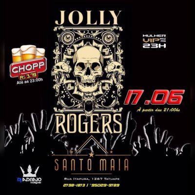 Santo Maia | Jolly Rogers Coloque seu nome na lista acessando o link: http://www.baladassp.com.br/balada-sp-evento/Santo-Maia/275 Infos no Whats: 95167-4133