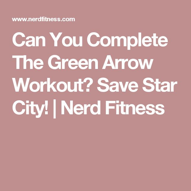 Can You Complete The Green Arrow Workout? Save Star City! | Nerd Fitness