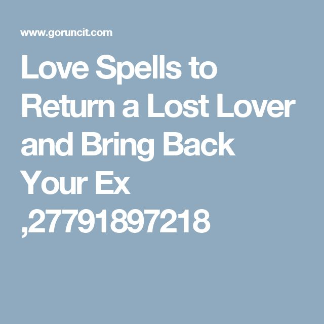 Love Spells to Return a Lost Lover and Bring Back Your Ex ,27791897218