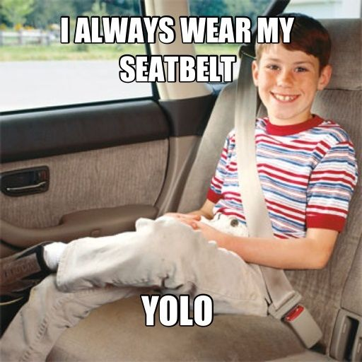 How to appropriately use YOLO. So good.
