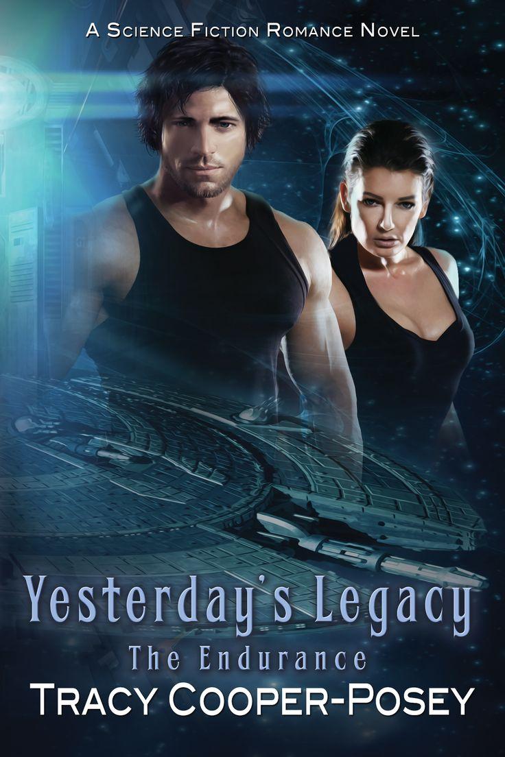 YESTERDAY'S LEGACY -- Book 2, The Endurance SFR series.  http://bit.ly/1Om5HVA
