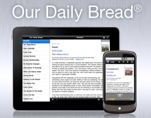 Our daily bread is one of the best devotionals there is.  The website rbc.com has many more inspirational and encouraging readings.  I've been reading Our Daily Bread for over twenty years and recommend it to everyone.
