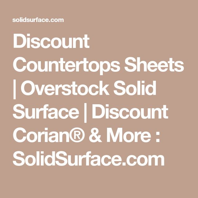 Discount Countertops Sheets   Overstock Solid Surface   Discount Corian® & More   : SolidSurface.com