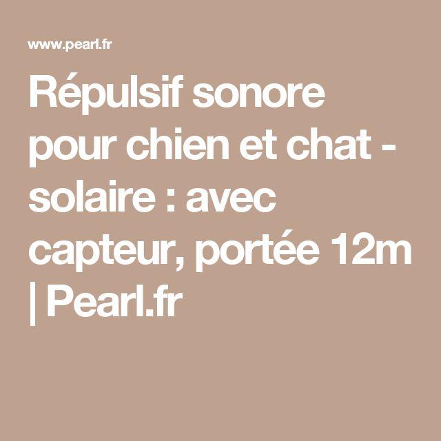 Répulsif sonore pour chien et chat - solaire : avec capteur, portée 12m    Pearl.fr