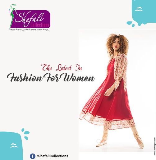 The Latest In Fashion For Women @ Shefali Collections !! #ShefaliCollections #Clothes #Fashion #Brand #Style #Dresses #WesternWear #Kurtas #Tops #Jeans #Suits