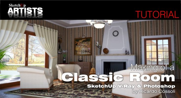Making of Classic Room by Ricardo Cossoli SketchUp, V-Ray & Photoshop