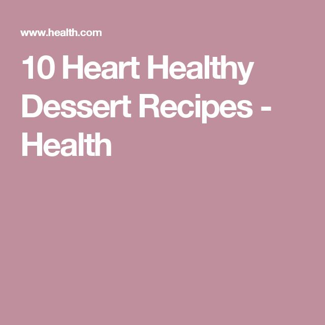 10 Heart Healthy Dessert Recipes - Health
