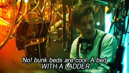 "Bunk Beds | 11 Things That Matt Smith Made Cool On ""Doctor Who""  One of my favorite quotes."