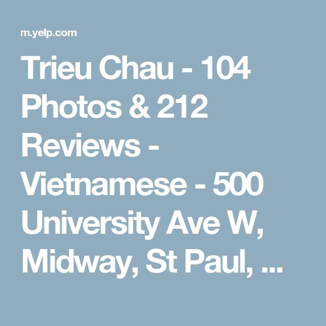 Trieu Chau - 104 Photos & 212 Reviews - Vietnamese - 500 University Ave W, Midway, St Paul, MN - Restaurant Reviews - Phone Number - Yelp