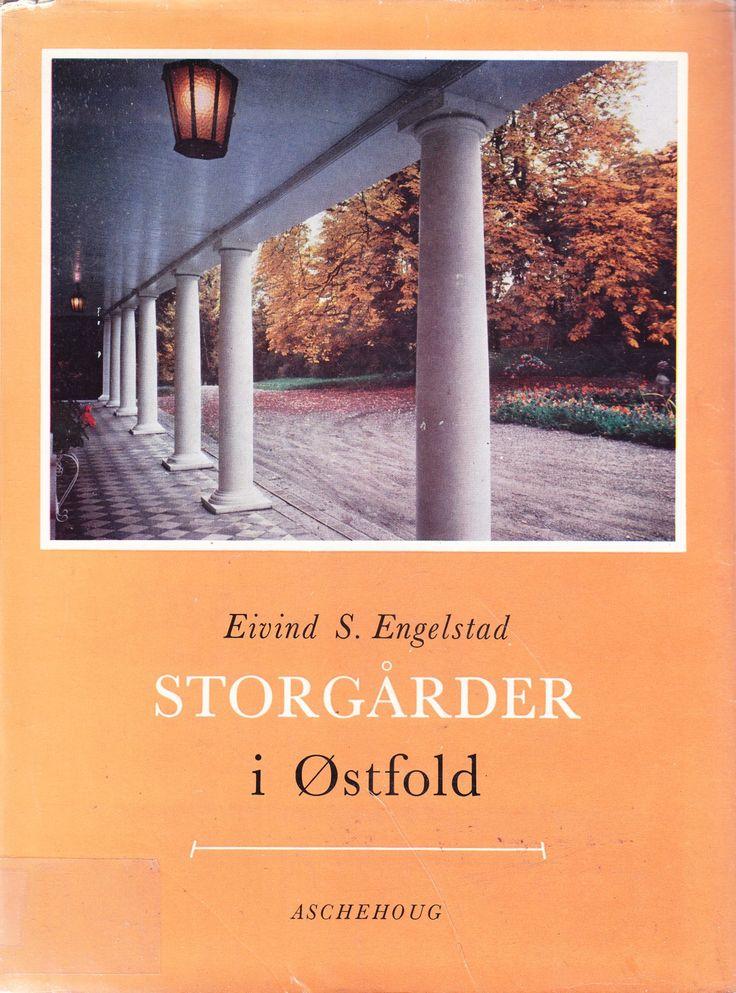 """""""Storgårder i Østfold"""" av Eivind S Engelstad"""