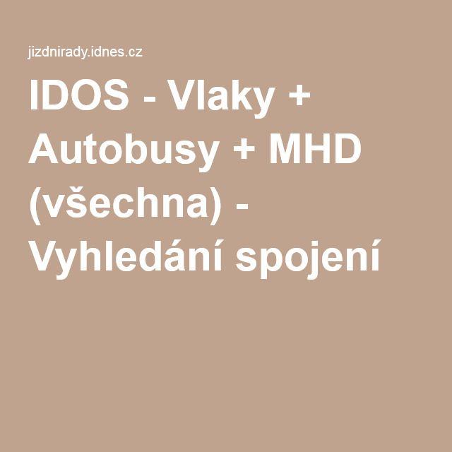 IDOS - Vlaky + Autobusy + MHD (všechna) - Vyhledání spojení