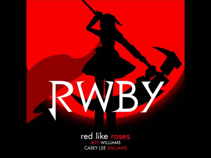 Red Like Roses Part 1-Rwby Theme Song