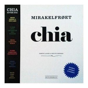13 opskrifter med chia frø. Sundere, stærkere og slankere med mirakelfrøet chia.