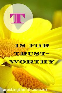 cresting the hill: The A-Z of Positive Personality Traits - T is for Trustworthy