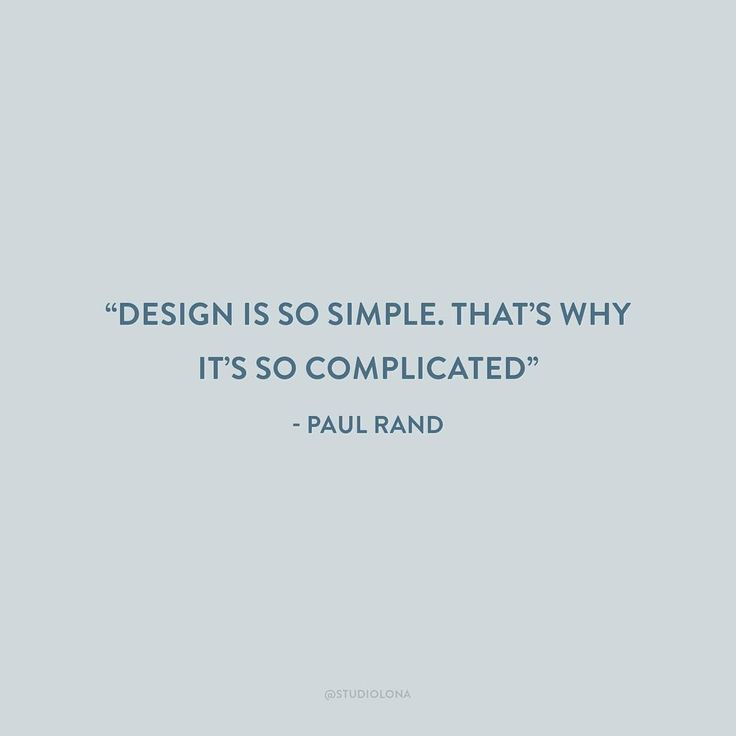 'Design is so simple. That's why it's so complicated' - Paul Rand // Studio Lona
