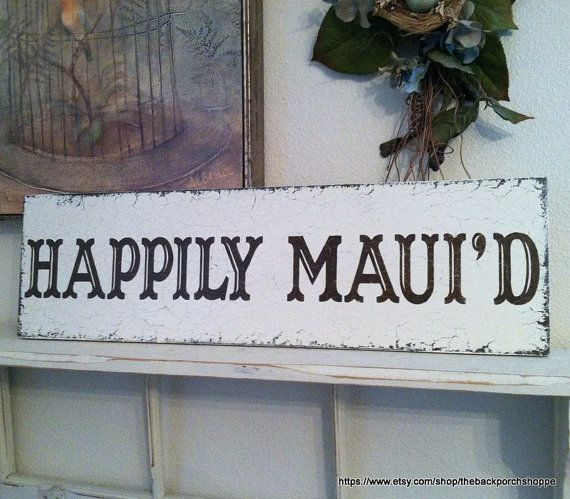 HAPPILY MAUI'D for Hawaii or Maui Weddings 7 by thebackporchshoppe, $38.95