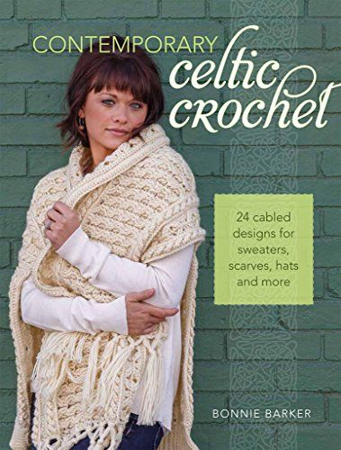 Contemporary Celtic Crochet: 24 Cabled Designs for Sweaters, Scarves, Hats and More Get Hundreds of Free Crochet Patterns on Amazon - Find out How!