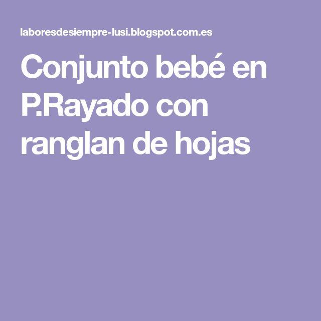 Conjunto bebé en P.Rayado con ranglan de hojas