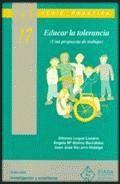 Educar la tolerancia (una propuesta de trabajo), por Alfonso Luque Lozano.  L/Bc 17:37 LUQ edu  http://almena.uva.es/search~S1*spi?/dTolerancia/dtolerancia/-3%2C-1%2C0%2CB/frameset&FF=dtolerancia&18%2C%2C78