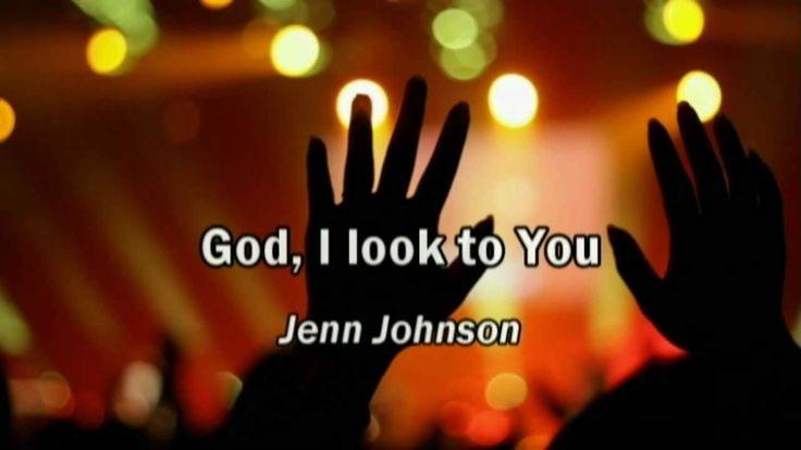 God I Look to You - Jenn Johnson (lyrics) (Bethel Church) (Best Worship ...
