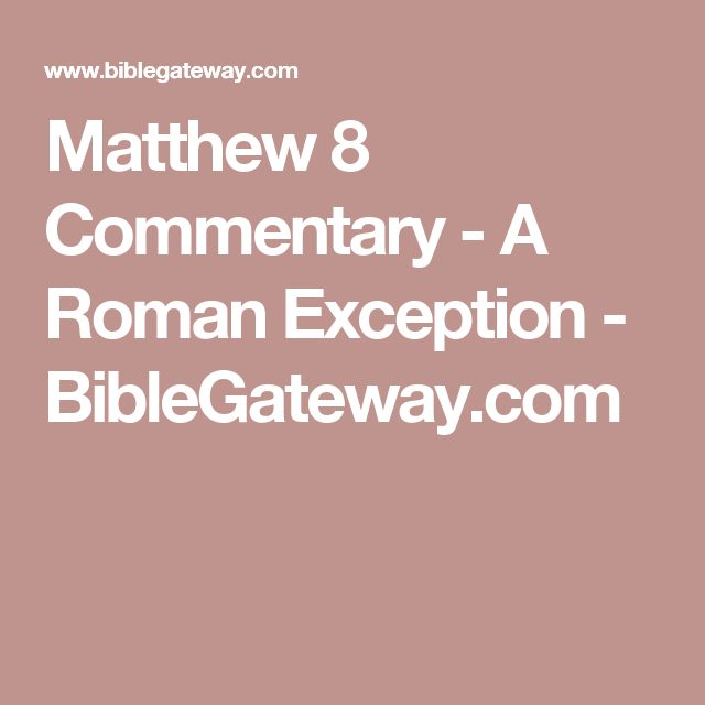 Best 25 romans 8 commentary ideas on pinterest online bible matthew 8 commentary a roman exception sciox Gallery
