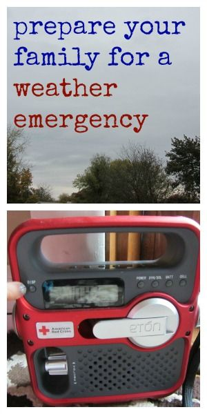 how to prepare your family for a weather emergency PLUS good links for more information